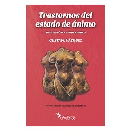 TRASTORNOS DEL ESTADO DE ÁNIMO. Depresión y Bipolaridad. 3ra.edición actualizada y ampliada