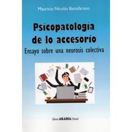 PSICOPATOLOGÍA DE LO ACCESORIO. Ensayo sobre una neurosis colectiva