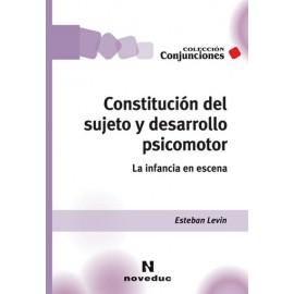 CONSTITUCIÓN DEL SUJETO Y DESARROLLO PSICOMOTOR. La infancia en escena