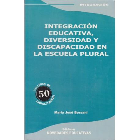 INTEGRACIÓN EDUCATIVA, DIVERSIDAD Y DISCAPCIDAD EN LA ESCUELA PLURAL