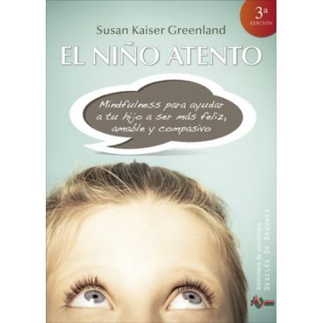 El niño atento: Mindfulness para ayudar a tu hijo a ser más feliz, amable y compasivo (Biblioteca de Psicología)