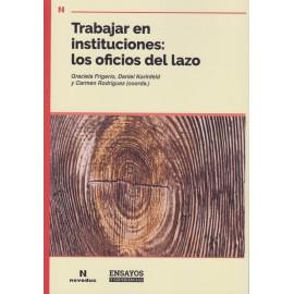TRABAJAR EN INSTITUCIONES: LOS OFICIOS DEL LAZO
