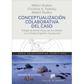 Conceptualización colaborativa del caso  Trabajar de forma eficaz con los clientes en la terapia cognitivo-conductual