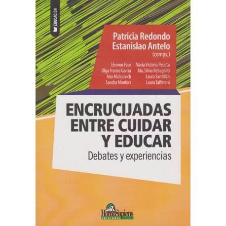 ENCRUCIJADAS ENTRE CUIDAR Y EDUCAR Debates y experiencias