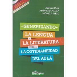 """""""GENERIZANDO"""" LA LENGUA Y LA LITERATURA DESDE LA COTIDIANEIDAD DEL AULA"""