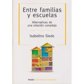 ENTRE FAMILIAS Y ESCUELAS. Alternativas de una relación compleja.