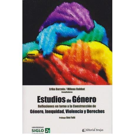 ESTUDIOS DE GÉNERO. Reflexiones en torno a la construcción de Género, Inequidad, Violencia y Derechos.