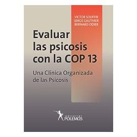 EVALUAR LAS PSICOSIS CON LA COP 13. Una clínica organizada de las psicosis