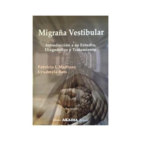 Migraña Vestibular - Introducción a su estudio, diagnóstico y tratamiento