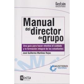 MANUAL DE DIRECTOR DE GRUPO. Una guía para hacer efectivo el cuidado y la formación integral de los estudiantes