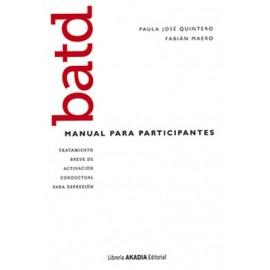 BATD. Tratamiento breve de activación conductual para depresión. Manual para participantes.