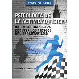 PSICOLOGÍA DE LA ACTIVIDAD FÍSICA. Orientaciones para reducir  los riesgos del sedentarismo.
