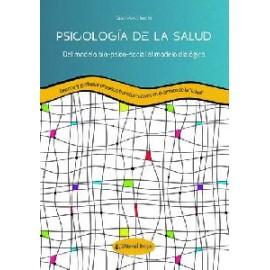 Psicología de la salud. Del modelo bio-psico-social al modelo dialógico