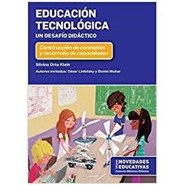 EDUCACIÓN TECNOLÓGICA. UN DESAFÍO DIDÁCTICO.