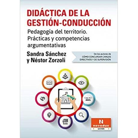 DIDÁCTICA DE LA GESTIÓN-CONDUCCIÓN. Pedagogía del territorio. Prácticas y competencias argumentativas