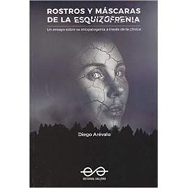 ROSTROS Y MÁSCARAS DE LA ESQUIZOFRENIA.