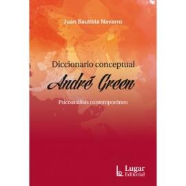 DICCIONARIO CONCEPTUAL ANDRÉ GREEN. Psicoanálisis contemporáneo