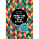 DIVERSIDAD Y GÉNERO EN LA ESCUELA. 150 Libros y recursos para abordar la Educación Sexual Integral (EIS)