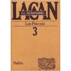 EL SEMINARIO DE JACQUES LACAN 3. Las psicosis