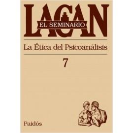 EL SEMINARIO DE JACQUES LACAN 7. La ética del psicoanálisis