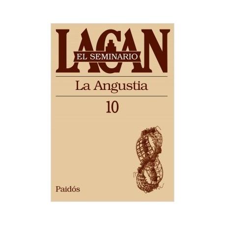 EL SEMINARIO DE JACQUES LACAN 10. La angustia.