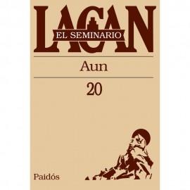 EL SEMINARIO DE JACQUES LACAN 20. Aun
