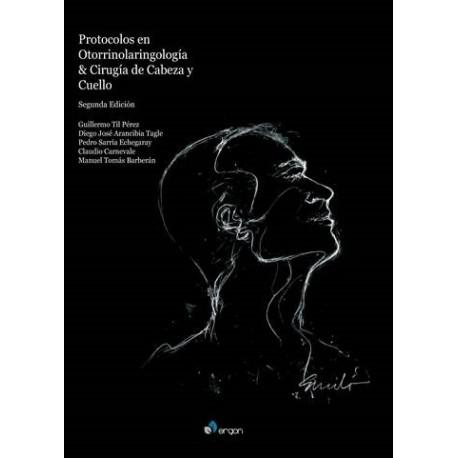PROTOCOLOS EN  OTORRINOLARINGOLOGÍA & CIRUGÍA DE CABEZA Y CUELLO 2ª EDICIÓN