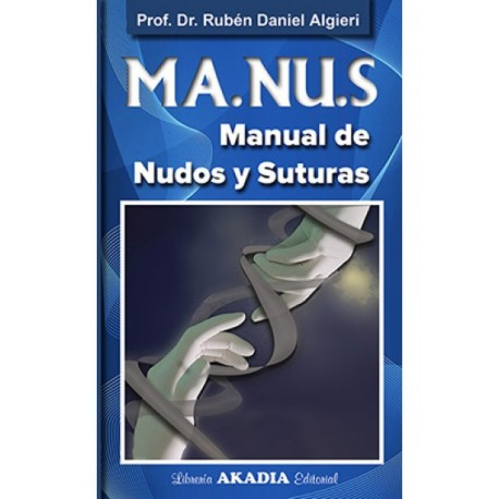 MA.NU.S - MANUAL DE NUDOS Y SUTURAS