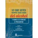 LO QUE USTED SIEMPRE QUISO SABER DEL ALCOHOL Y NUNCA SE ATREVIÓ A PREGUNTAR.