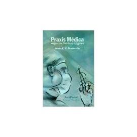 PRAXIS MÉDICA. Aspectos médicos legales