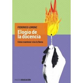 ELOGIO DE LA DOCENCIA. Cómo mantener viva la llama