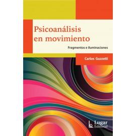 PSICOANÁLISIS EN MOVIMIENTO. Fragmentos e Iluminaciones.