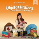 OBJETOS LÚDICOS MEDIADORES DE TERNURA. LIBRO ILUSTRADO