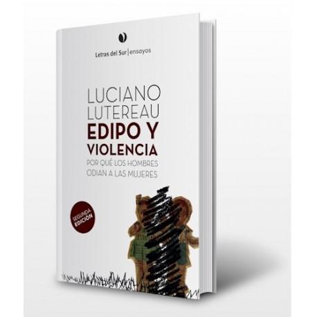 EDIPO Y VIOLENCIA. Por qué los hombres odian a las mujeres