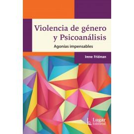 VIOLENCIA DE GÉNERO Y PSICOANÁLISIS. Agonías impensables
