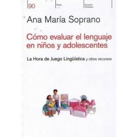 CÓMO EVALUAR EL LENGUAJE EN NIÑOS Y ADOLESCENTES. La hora de juego linguistica