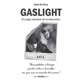 GASLIGHT. El juego macabro de la seducción