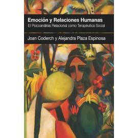 EMOCIÓN Y RELACIONES HUMANAS. El Psicoanálisis Relacional como Terapéutica Social