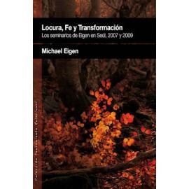 LOCURA, FE Y TRANSFORMACIÓN.  (Los seminarios de Eigen en Seúl, 2007 y 2009)
