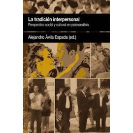 LA TRADICIÓN INTERPERSONAL.  Perspectiva social y cultural en Psicoanálisis.