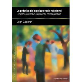 La práctica de la psicoterapia relacional. El modelo interactivo en el campo del psicoanalisis. 2º Edición