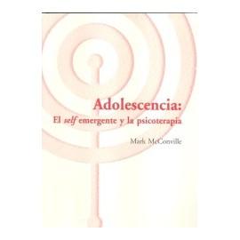 ADOLESCENCIA: el self emergente y la psicoterapia