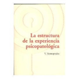 La Estructura de la Experiencia Psicopatologica