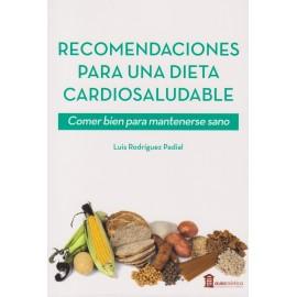 RECOMENDACIONED PARA UNA DIETA CARDIOSALUDABLE. Comer bien para mantenerse sano
