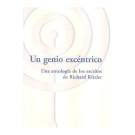 Un Genio Excéntrico. Antología de Richard Kitzler