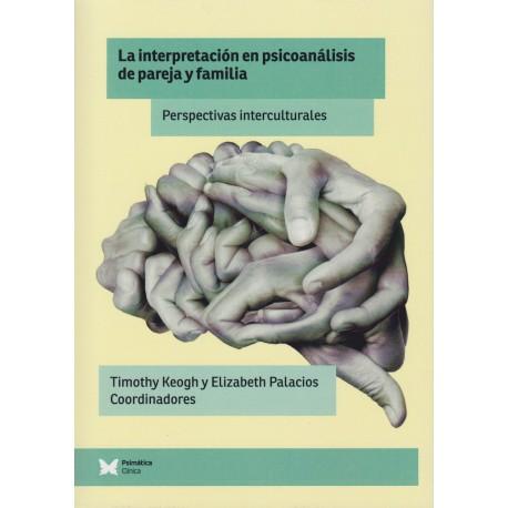 LA INTERPRETACIÓN EN PSICOANÁLISIS DE PAREJA Y FAMILIA. Perspectivas interculturales