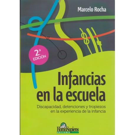 INFANCIAS EN LA ESCUELA. Discapacidad, detenciones y tropiezos en la experiencia de la infancia.
