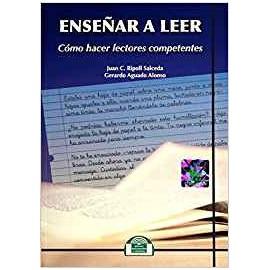 Enseñar A Leer. Como Hacer Lectores Competentes