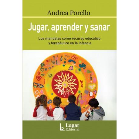 JUGAR, APRENDER Y SANAR.  Los mandalas como recursos educativos y terapéuticos en la infancia