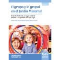 EL GRUPO Y LO GRUPAL EN EL JARDÍN MATERNAL. El Jardín Maternal, un lugar donde el enseñar y el aprender se hacen jugar